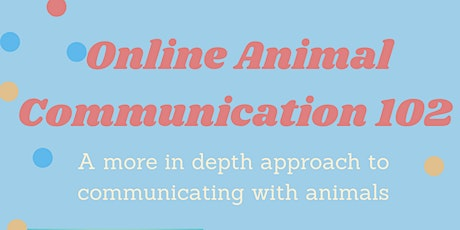 Animal Communications 102 tickets