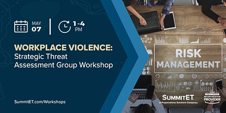 Workplace Violence - Strategic Threat Assessment Group Workshop for Orgs tickets