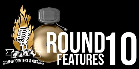 Worldwide Comedy Contest: ROUND 10 (FEATURES) tickets