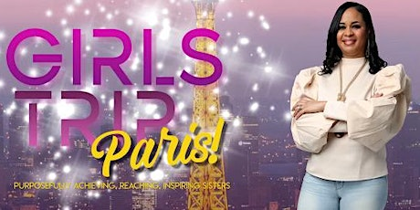 "Girls Trip ""PARIS"" tickets"