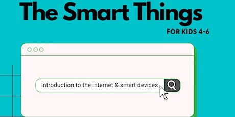 FREE Online STEM Workshop, The Internet Of Things For Ages 4 - 6 tickets