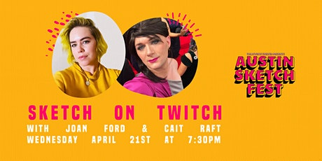 Sketch on Twitch :: Joan Ford & Cait Raft :: Wednesday April 21st tickets