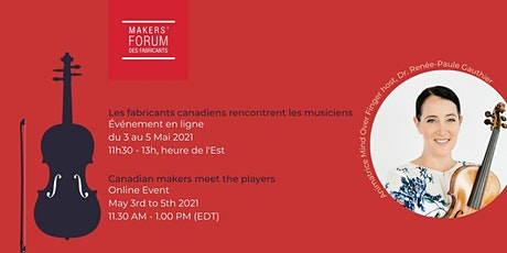 Les fabricants rencontrent les musiciens / Canadian makers meet the players tickets