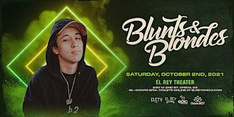 BLUNTS & BLONDES  - Chico, CA tickets