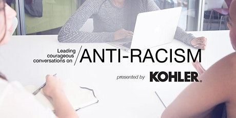 Leading Courageous Conversations on Anti-Racism presented by Kohler tickets