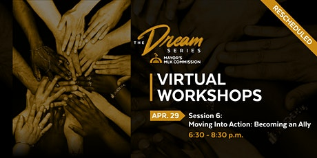 Dream Series Session 6: Moving into Action: Becoming an Ally tickets