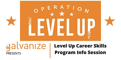 Copy of Galvanize Level Up Career Skills Program Info Session tickets