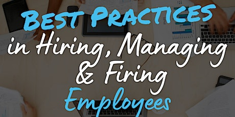 Best Practices in Hiring, Managing and Firing Staff Webinar - May 5, 2021 tickets