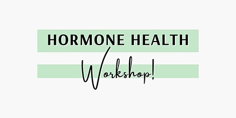 Hormone Health Workshop tickets