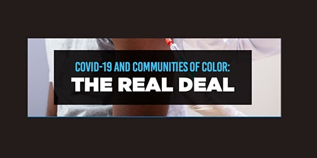 COVID-19 and Communities of Color: The Real Deal tickets