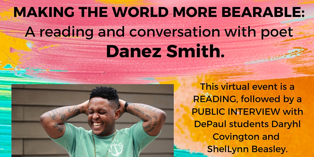 Making the World More Bearable: Reading & Conversation w/ Poet Danez Smith  Tickets, Wed, May 19, 2021 at 3:00 PM | Eventbrite