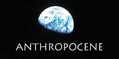 Anthropocene: Online film and discussion tickets