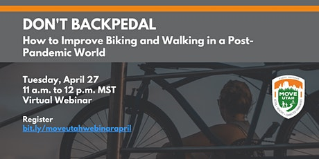 Don't Backpedal: How to Improve Biking and Walking in a Post-Pandemic World tickets