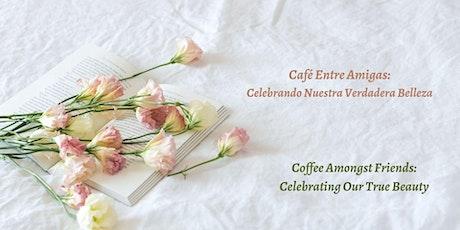 Café entre amigas: Celebrando nuestra verdadera belleza entradas