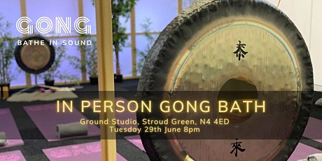 In person Gong Bath - Stroud Green tickets