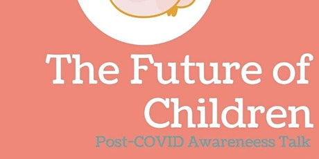 The Future of Children - Post COVID Awareness Talk tickets