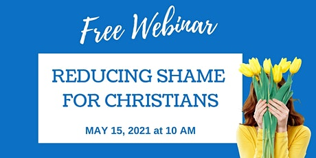 Reducing Shame For Christians Webinar tickets