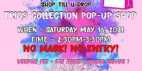 Trio Collection Pop-Up Shop tickets