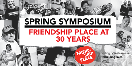 Spring Symposium: Friendship Place at 30 tickets