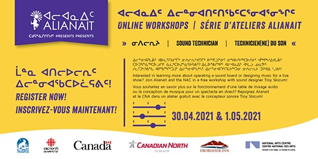 ᐊᓕᐊᓇᐃᑦ ᐃᓕᓐᓂᐊᑎᑦᑎᖃᑦᑕᕐᓂᐊᕐᓂᖏᑦ - ᓂᐱᓕᕆᔨ  Alianait Workshop - Sound Technician tickets