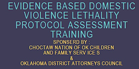 Evidence Based Domestic Violence Lethality Protocol Assessment Training tickets