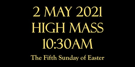 The Fifth Sunday of Easter - HIGH MASS tickets