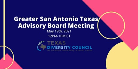 San Antonio Advisory Board Meeting - May 2021 tickets