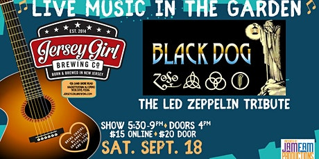 Black Dog: The Led Zeppelin Tribute  @ Jersey Girl Brewing! tickets