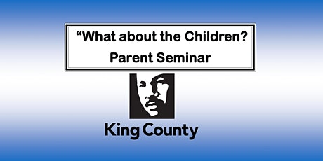 """Parent Seminar """"What about the children?"""" - Email only tickets"""