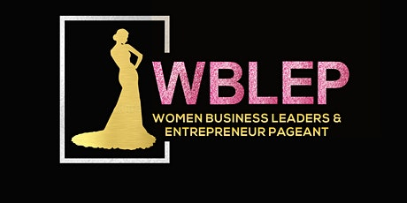 Women Business Leaders and Entrepreneur Pageant tickets