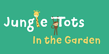 Jungle Tots In The Garden - Wednesday tickets