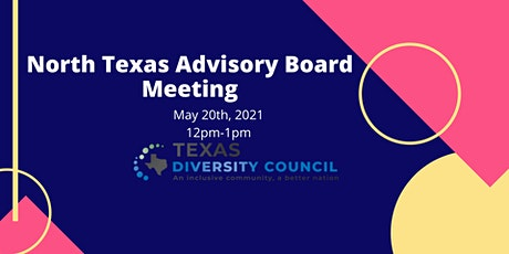 North Texas Advisory Board Meeting- May 2021 tickets