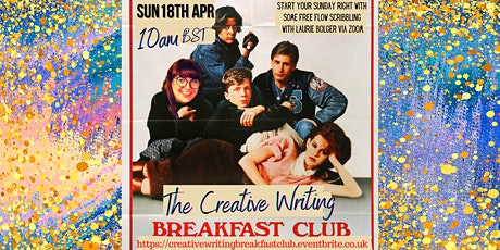 The Creative Writing Breakfast Club Sunday 18th April 2021 tickets
