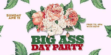 BIG ASS DAY PARTY | 21+ tickets