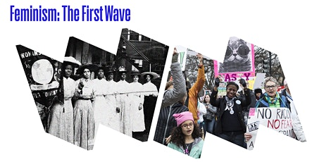 Sundays@Home: Feminism: The First Wave, Guest Curator-Led Virtual Tour tickets