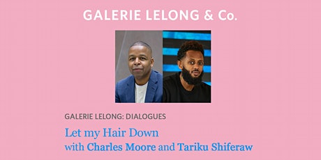 Galerie Lelong: Dialogues - Let my Hair Down tickets