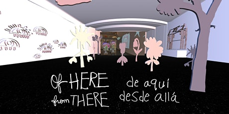 Of Here From There | De Aquí Desde Allá on New Art City - Online tickets