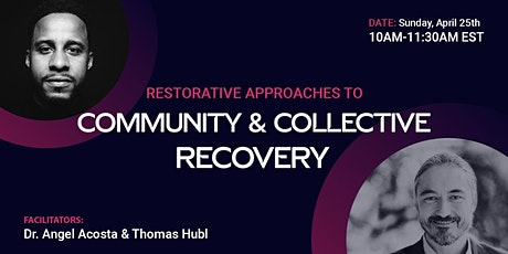 Restorative Approaches to Community & Collective Recovery tickets