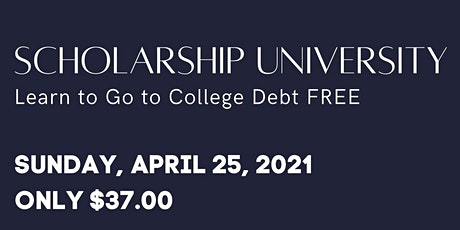 Scholarship University: Let's Go to College Debt Free tickets