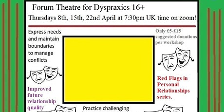 Forum Theatre for Dyspraxics: Red Flags in Personal Relationships series tickets