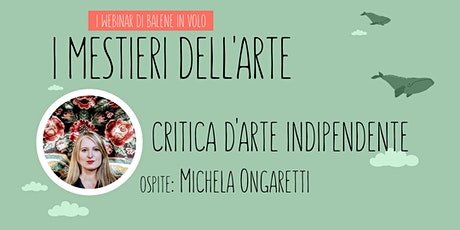Scopri il mestiere di CRITICA D'ARTE con Michela Ongaretti biglietti