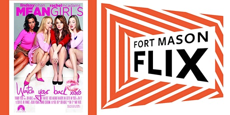 FORT MASON FLIX: Mean Girls tickets