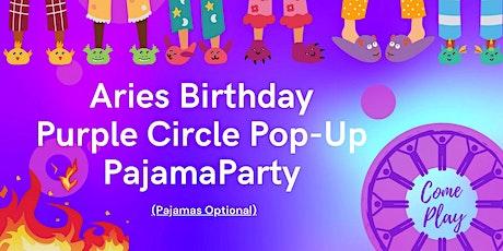 Aries Birthday Purple Circle Pop Up Pajama Party tickets
