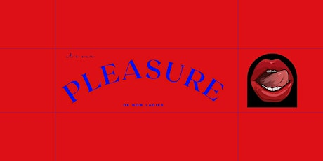 OK Now Ladies: PLEASURE (WEST CLASS) tickets