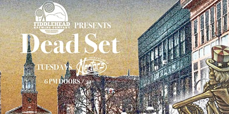 Fiddlehead Brewing Company Presents Dead Set Tuesday tickets