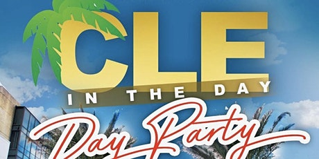 Cle In The Day Each & Every Saturday  @ Cle Night Club tickets