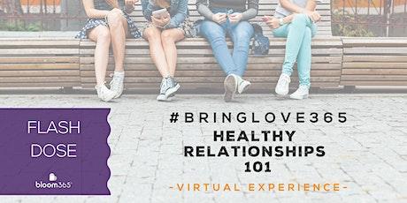 Healthy Relationship 101 Workshop w/ BLOOM365 tickets