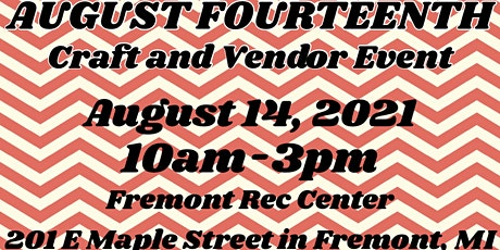 August Fourteenth Craft and Vendor Event tickets