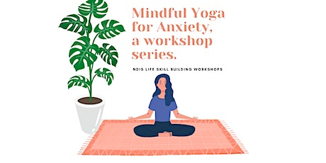 Mindful Yoga for Anxiety workshop tickets
