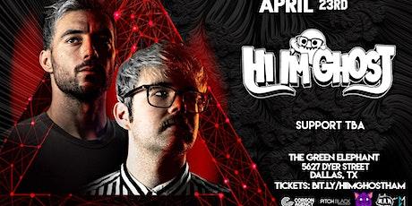 Hi I'm Ghost  4/23 - Dallas, TX tickets